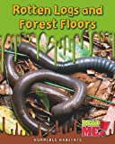 Rotten Logs and Forest Floors, Sharon Katz Cooper, 1410935019