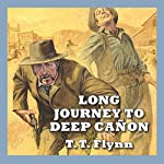 Long Journey to Deep Cañon | T. T. Flynn