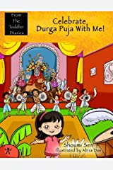 Celebrate Durga Puja With Me! (From The Toddler Diaries) Paperback