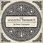 The Seventh Trumpet: A Mystery of Ancient Ireland | Peter Tremayne