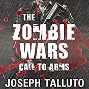 The Zombie Wars: Call to Arms: White Flag of the Dead Series, Book 7 | Joseph Talluto