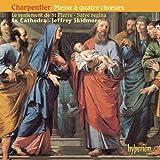 Charpentier: Salve regina a trois choeurs; Messe a quatre choeurs