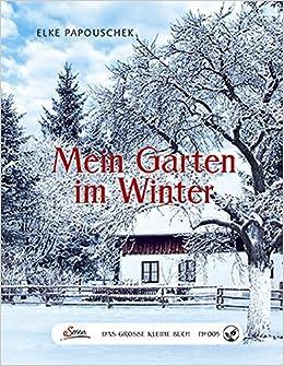 Garten Im Winter das große kleine buch mein garten im winter 9783710400063 amazon