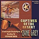 Captives of the Desert Audiobook by Zane Grey Narrated by Gene Engene