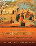 img - for The Fall of Constantinople: The Ottoman conquest of Byzantium (General Military) book / textbook / text book