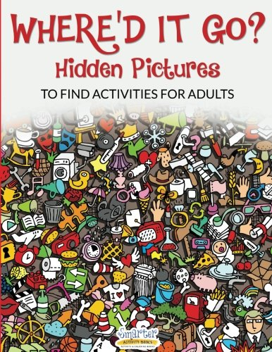Where'd It Go? Hidden Pictures To Find Activities For Adults