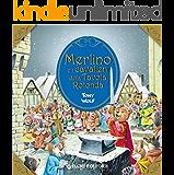 Merlino e i cavalieri della Tavola Rotonda (Primi classici per i più piccoli)