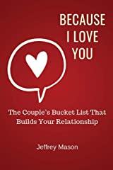 Because I Love You: The Couple's Bucket List That Builds Your Relationship (The Hear Your Story Series of Books) Paperback