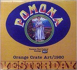 Vintage 1980 Calendar Orange Crate Art Yesterday Pomona First