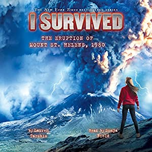 I Survived the Eruption of Mount St. Helens, 1980 Audiobook