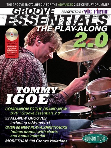 Groove Essentials 2.0: The Groove Encyclopedia for the Advanced 21st-Century Drummer [With MP3] by Igoe, Tommy, Firth, Vic, Hudson Music (2008) Sheet music