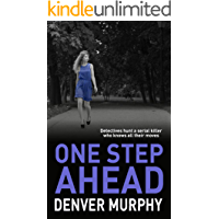 ONE STEP AHEAD: detectives hunt a serial killer who knows all their moves (The DSI Jeffrey Brandt Murders Trilogy Book 1)