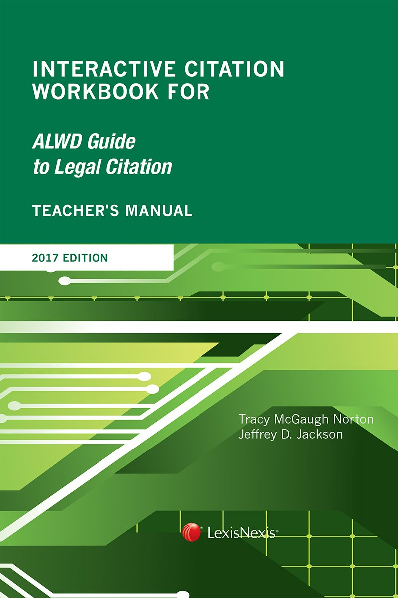 Teacher's manual to interactive citation workbook for alwd.