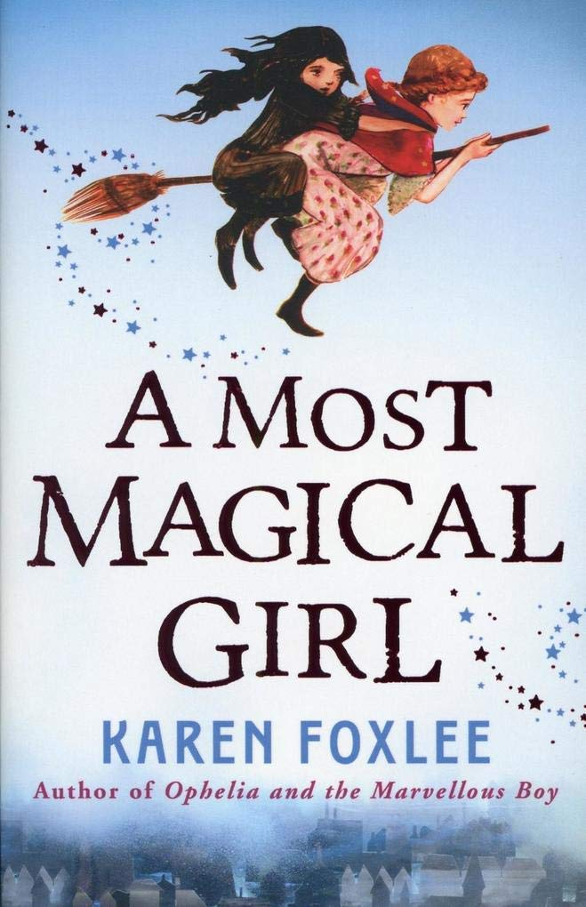 Cover: Karen Foxlee A most magical girl