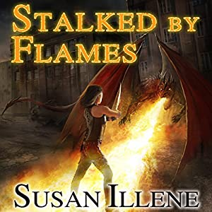 Stalked By Flames Dragon's Breath Series #1  - Susan Illene
