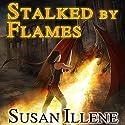 Stalked by Flames: Dragon's Breath Series #1 Hörbuch von Susan Illene Gesprochen von: Marguerite Gavin