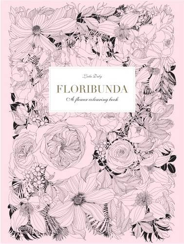 Floribunda: A Flower Colouring Book