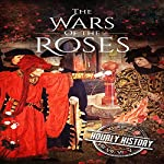 Wars of the Roses: A History from Beginning to End | Hourly History