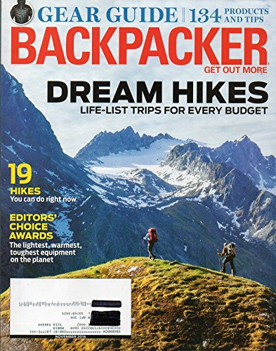 Backpacker Magazine 2016 19 HIKES YOU CAN DO RIGHT NOW: LIFE-LIST TRIPS FOR EVERY BUDGET Gear Guide: 134 Products And Tips