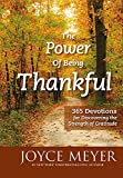 Download The Power of Being Thankful: 365 Devotions for Discovering the Strength of Gratitude in PDF ePUB Free Online