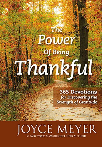 The Power of Being Thankful: 365 Devotions for Discovering the Strength of - Malls Outlet City Lincoln