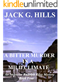 A Bitter Murder in a Mild Climate: An Inspector Rudolph Riley Mystery