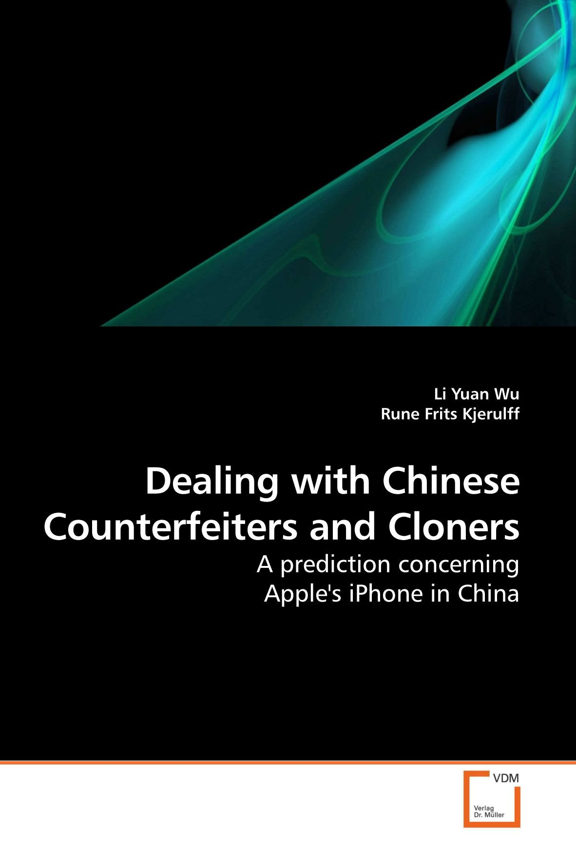 Dealing with Chinese Counterfeiters and Cloners: A prediction concerning Apple's iPhone in China PDF