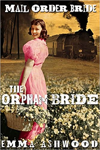 Mail Order Bride: The Orphan Bride (Historical Western Romance)
