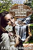 Mail Order Bride: The Rancher's Runaway Bride: Clean and Wholesome Western Historical Romance (Brave Frontier Brides Book 1)