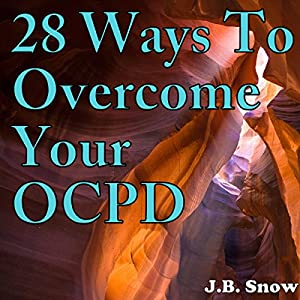 28 Ways to Overcome Your OCPD Audiobook