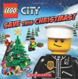 LEGO City: Save This Christmas!, Rebecca McCarthy, 0545457270