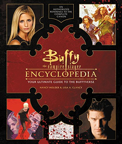 Buffy the Vampire Slayer Encyclopedia: The Ultimate Guide to the Buffyverse [Nancy Holder - Lisa Clancy] (Tapa Dura)