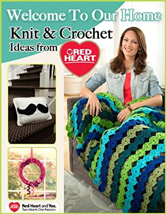 Welcome To Our Home Knit And Crochet Ideas From Red Heart Kindle