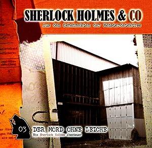 Der Mord ohne Leiche (Sherlock Holmes & Co 3) Hörspiel