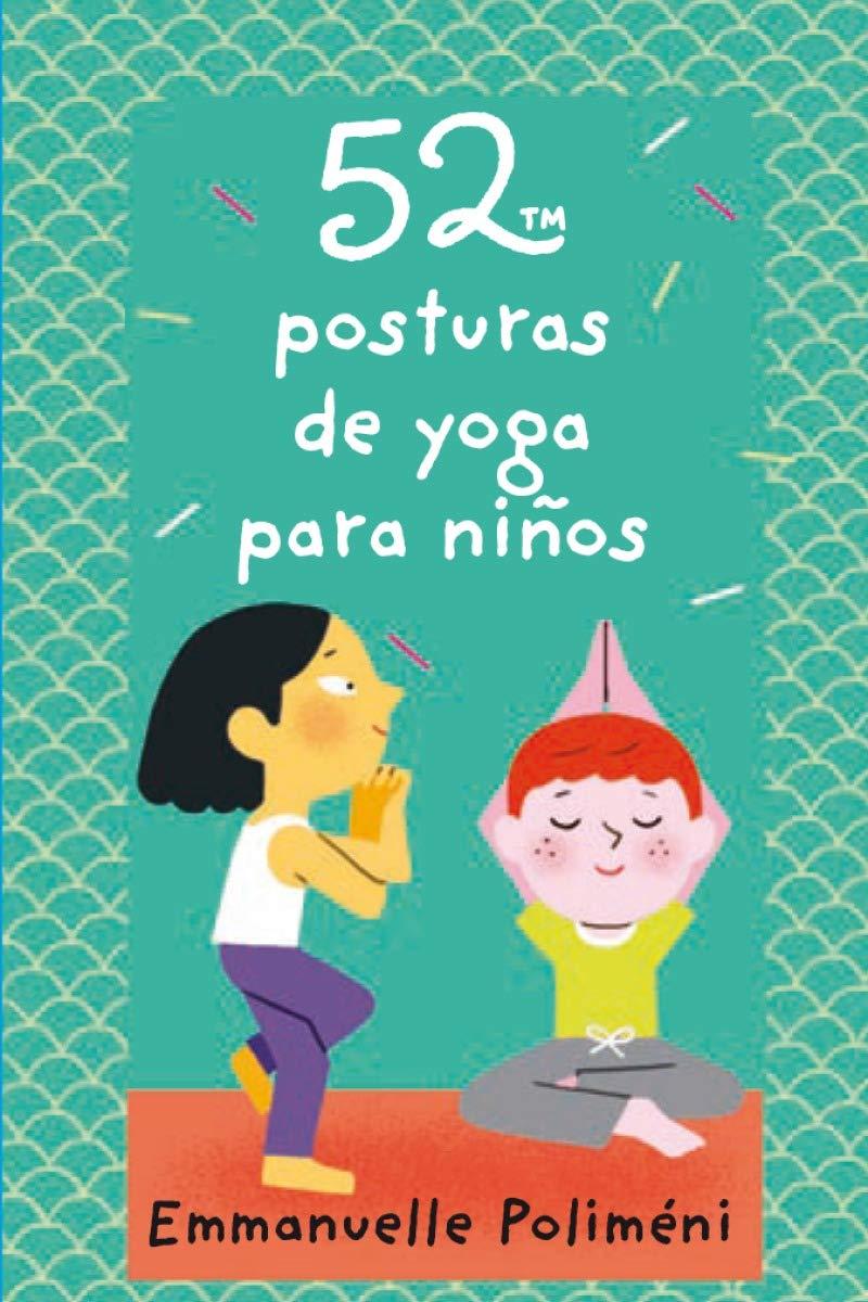 52 posturas de yoga para niños: Amazon.es: Emmanuelle ...