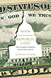 img - for Republic, Lost: The Corruption of Equality and the Steps to End It by Lawrence Lessig (2015-10-20) book / textbook / text book