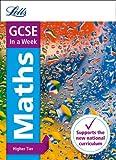 Letts GCSE In a Week - New 2015 Curriculum – GCSE Maths Higher: In a Week