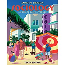 Sociology: A Down-to-Earth Approach, 10/e Audiobook by James M. Henslin Narrated by Mina Sands