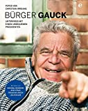 Bürger Gauck: Unterwegs mit einem unbequemen Präsidenten