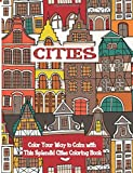 Cities Coloring Book: Color your way to Calm with this Splendid Cities Coloring Book