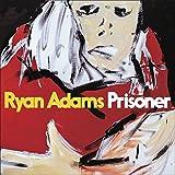 Ryan Adams - 'Prisoner'