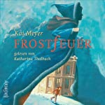 Frostfeuer | Kai Meyer