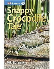 DK Readers L3: Snappy Crocodile Tale (DK Readers Level 3)