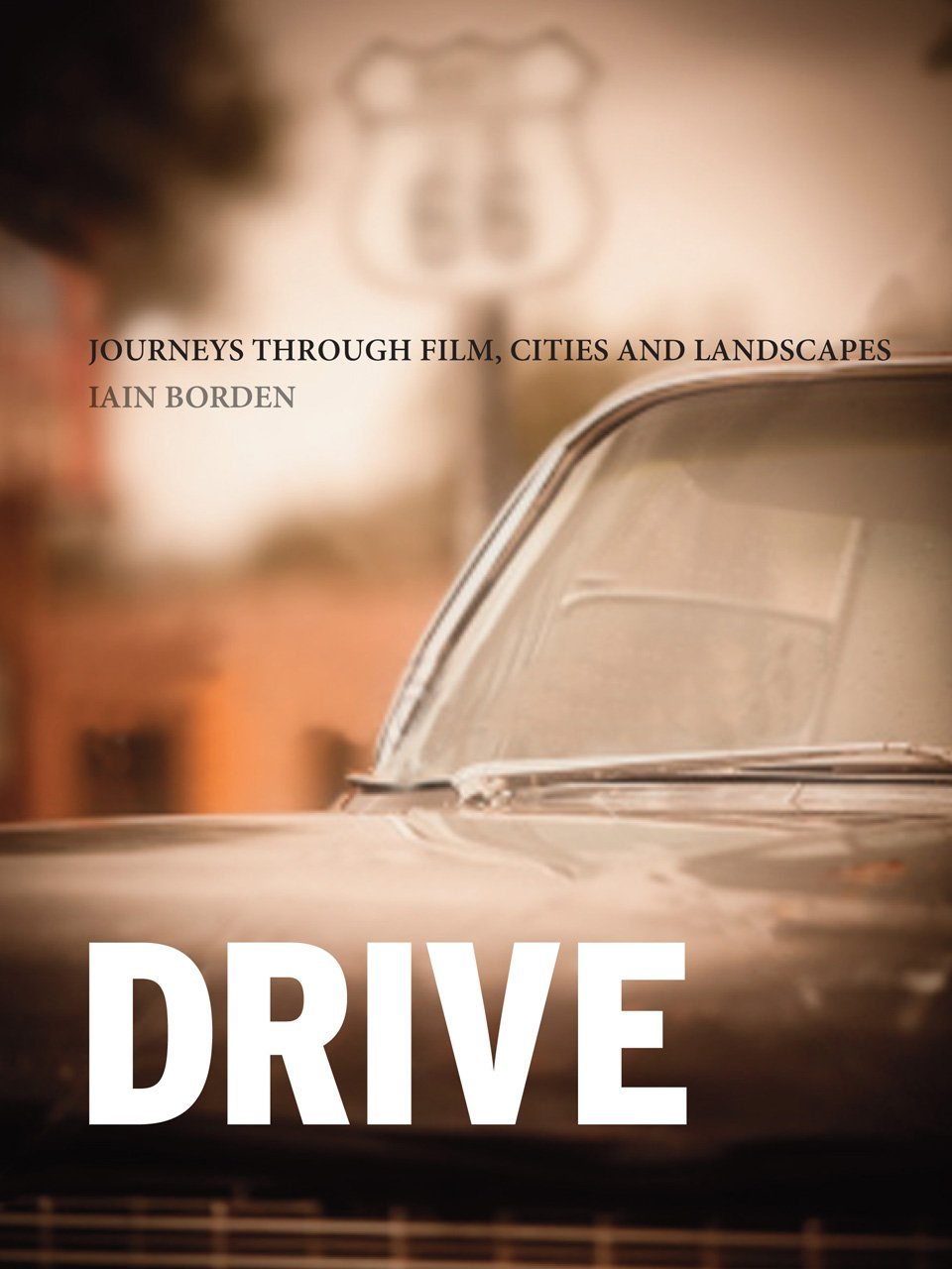 Read Online Drive: Journeys through Film, Cities and Landscapes pdf