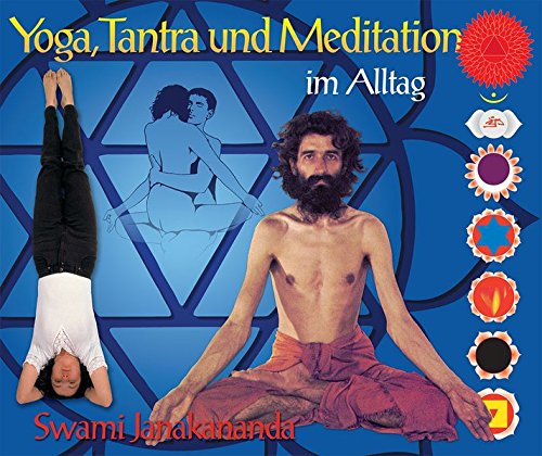 Yoga, Tantra und Meditation im Alltag Taschenbuch – 16. November 2016 Swami Janakananda Saraswati Chris Stuhr Cordula Seppmann Jan Chmilewski