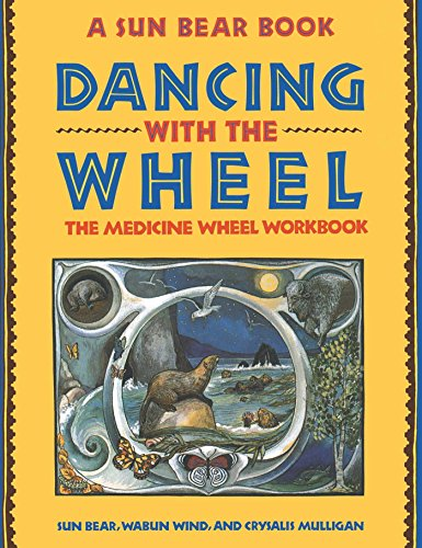 (Dancing with the Wheel: The Medicine Wheel Workbook)