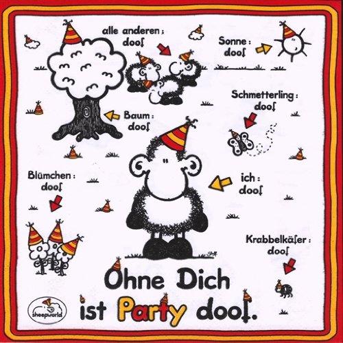 19598 Papstar Ohne Dich Ist Party Doof 20 Servietten 3 Lagig