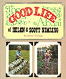 The Good Life Album of Helen & Scott Nearing