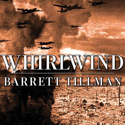 Whirlwind: The Air War Against Japan, 1942-1945 by Tantor Audio