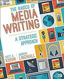 The Basics of Media Writing; A Strategic Approach